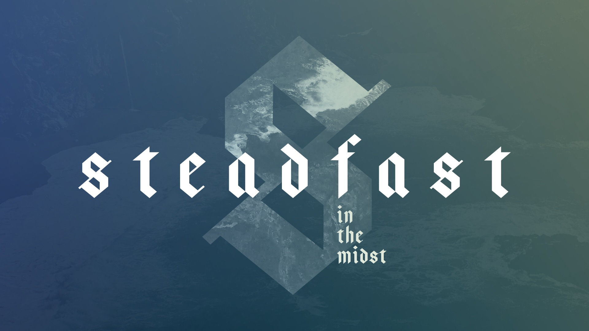 Steadfast in the Midst of Fear